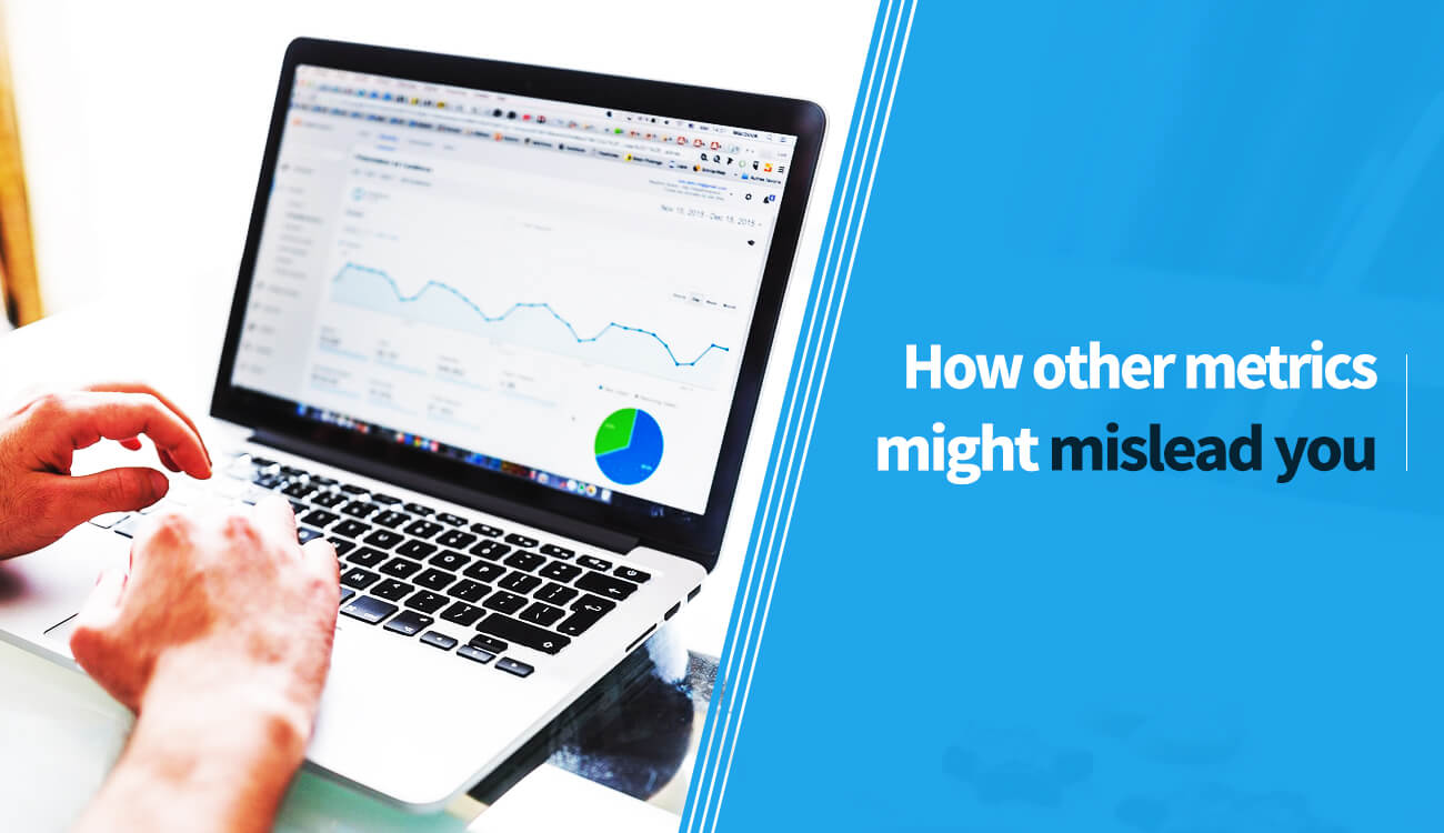 How other metrics might mislead you