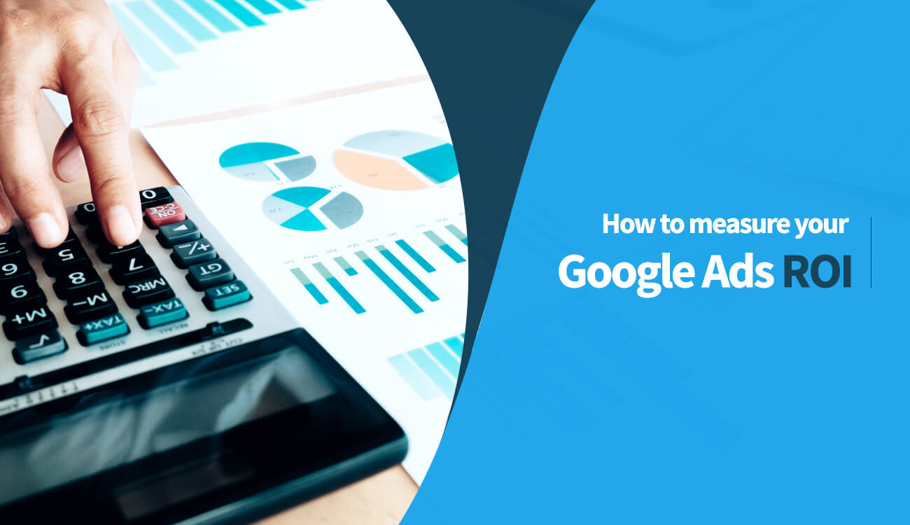 How to measure your Google Ads ROI